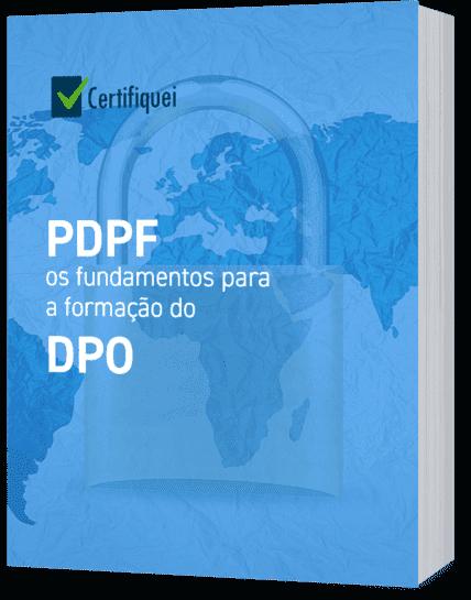 PDPF: os fundamentos para a certificação do DPO
