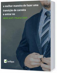 A melhor forma de fazer uma transição de carreira e entrar no Mercado Financeiro
